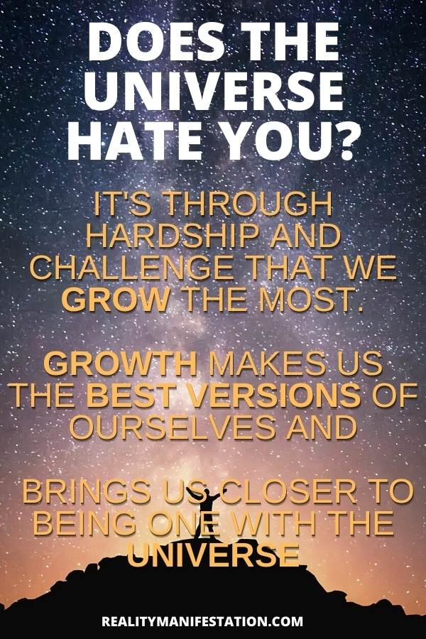 Motivational message about if the universe hates you and growth