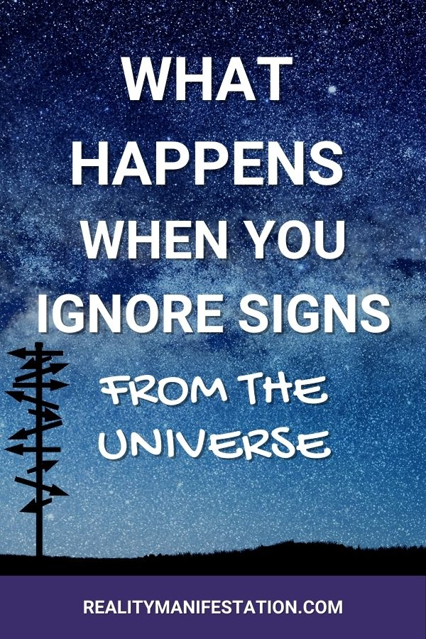 What Happens When You Ignore Signs From The Universe