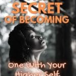 the secret of beocming one with your higher self pin
